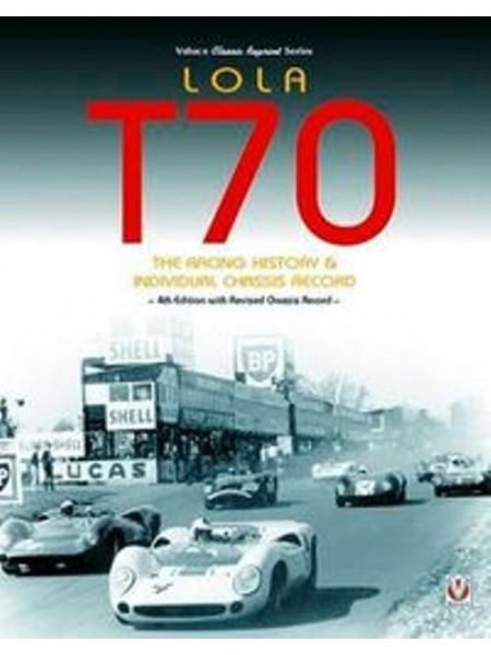 LOLA T70 RACING HISTORY - Livre de John Starkey