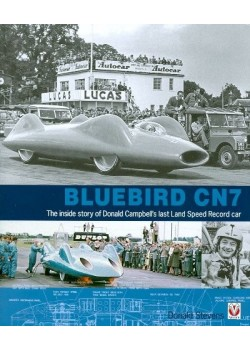 BLUEBIRD CN7 - INSIDE STORY OF DONALD CAMPBELL'S LAST LAND SPEED CAR