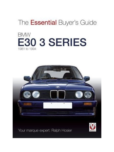 BMW E30 3 SERIES - ESSENTIAL BUYER'S GUIDE