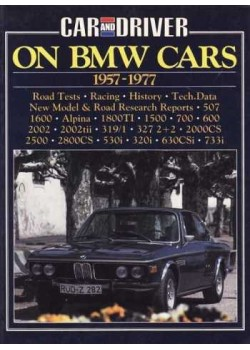 CAR & DRIVER ON BMW CARS 1957-1977