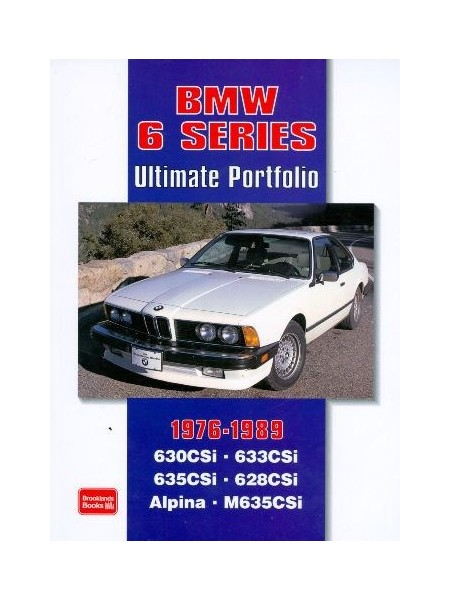 BMW 6 SERIES - ULTIMATE PORTFOLIO 1976-1989