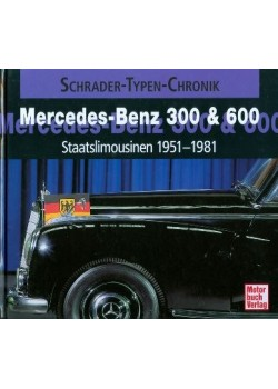 MERCEDES-BENZ 300 & 600 STAATSLIMOUSINEN 1951-1981