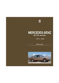 MERCEDES-BENZ W123 SERIES : ALL MODELS 1976 TO 1986