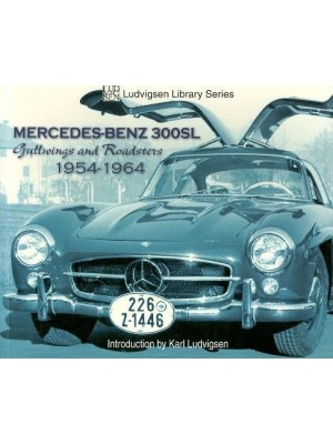 MERCEDES BENZ 300SL GULLWINGS AND ROADSTERS 1954-1964