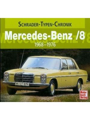 MERCEDES BENZ /8 1968-1976 - SCHRADER TYPEN CHRONIK