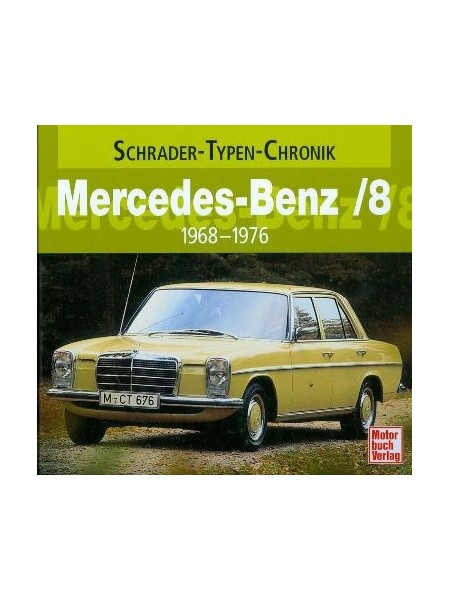 MERCEDES BENZ /8 1968-1976 - SCHRADER TYPEN CHRONIK