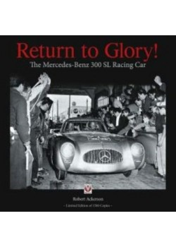 RETURN TO GLORY ! THE MERCEDES-BENZ 300 SL RACING CAR