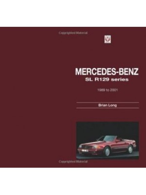MERCEDES-BENZ SL R129 SERIES -1989 TO 2001 - Livre de Brian Long