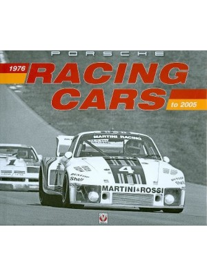 PORSCHE RACING CARS 1976 TO 2005