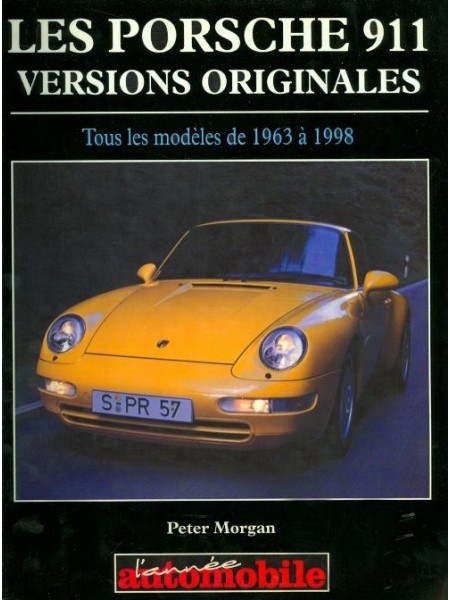 LES PORSCHE 911 VERSIONS ORIGINALE