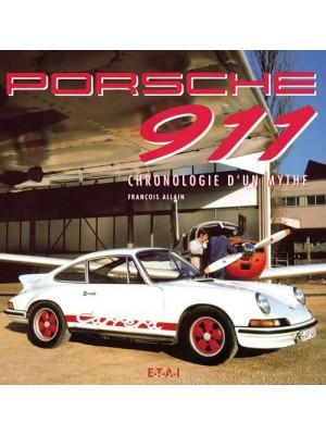 PORSCHE 911 CHRONOLOGIE D UN MYTHE
