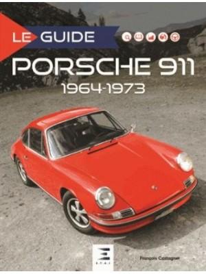 LE GUIDE PORSCHE 911 1964/73 2e ED.
