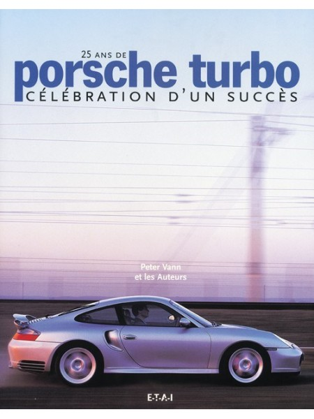 25 ANS DE PORSCHE TURBO CELEBRATION D UN SUCCES