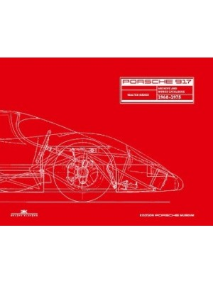 PORSCHE 917 ARCHIVE AND WORKS CATALOGUE