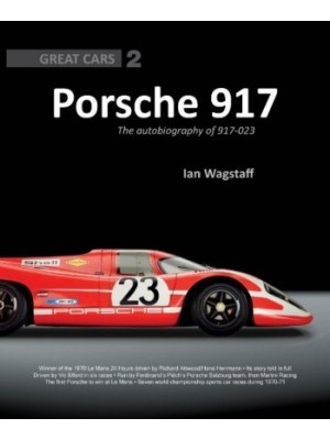 PORSCHE 917: THE AUTOBIOGRAPHY OF 917-023