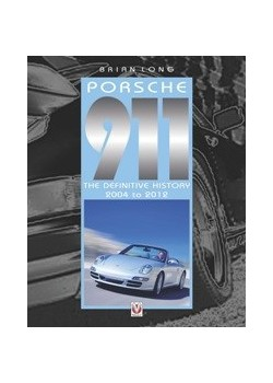 PORSCHE 911 THE DEFINITIVE HISTORY 2004 TO 2012