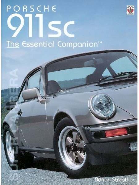 PORSCHE 911 SC SUPER CARRERA - THE ESSENTIAL COMPANION