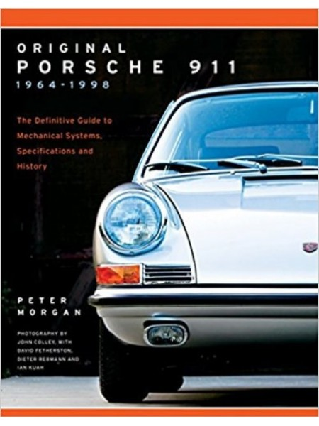 ORIGINAL PORSCHE 911 - THE GUIDE TO ALL PRODUCTION MODELS 1963-98