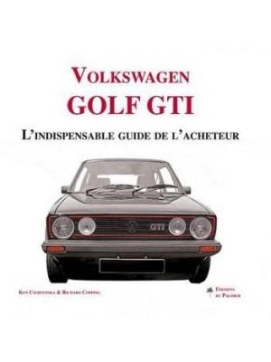 VOLKSWAGEN GOLF GTI L'INDISPENSABLE GUIDE DE L'ACHETEUR