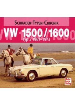 VW 1500 / 1600 TYP 3 1961-1973 - SCHRADER TYPEN CHRONIK