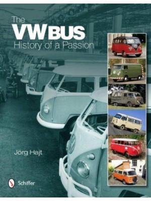 THE VW BUS - HISTORY OF A PASSION