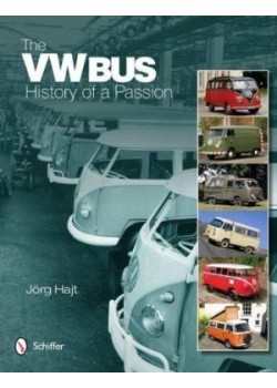 THE VW BUS - HISTORY OF A PASSION - Livre de Jorg Hajt