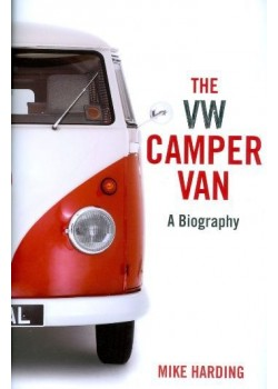 THE VW CAMPER VAN - A BIOGRAPHY