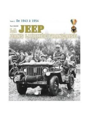 LA JEEP DANS L'ARMEE FRANCAISE DE 1943 A 1954