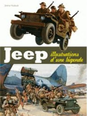 JEEP ILLUSTRATIONS D'UNE LEGENDE - Livre