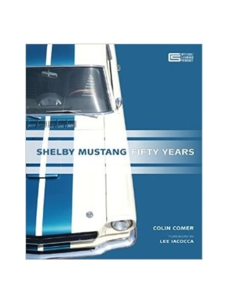 SHELBY MUSTANG : FIFTY YEARS