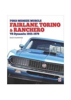 FORD FAIRLANE, TORINO & RANCHERO V8 DYNAMITE 1955-1979