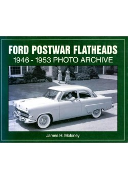 FORD POSTWAR FLATHEADS 1946-1953 PHOTO ARCHIVE