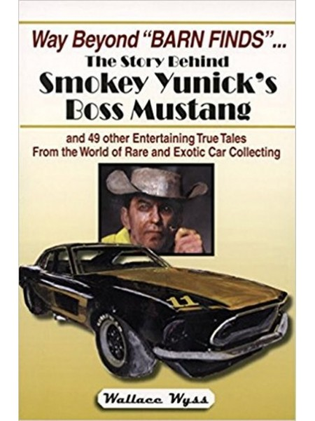 STORY OF SMOKEY YUNICK'S BOSS MUSTANG