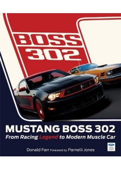 BOSS 302 MUSTANG - FROM RACING LEGEND TO MODERN MUSCLE CAR