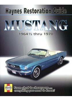 MUSTANG 1964 1/2 THRU 1970 - HAYNES RESTORATION GUIDE