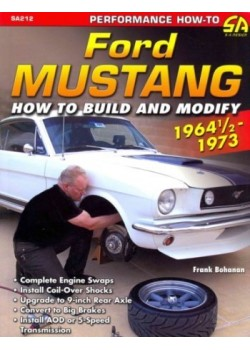 FORD MUSTANG HOW TO BUILD AND MODIFY 1964 1/2-1973