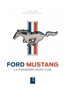 FORD MUSTANG LA PREMIERE PONY CAR