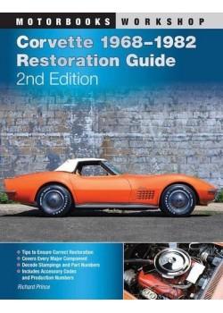 CORVETTE 1968-1982 RESTORATION GUIDE 2ND EDITION