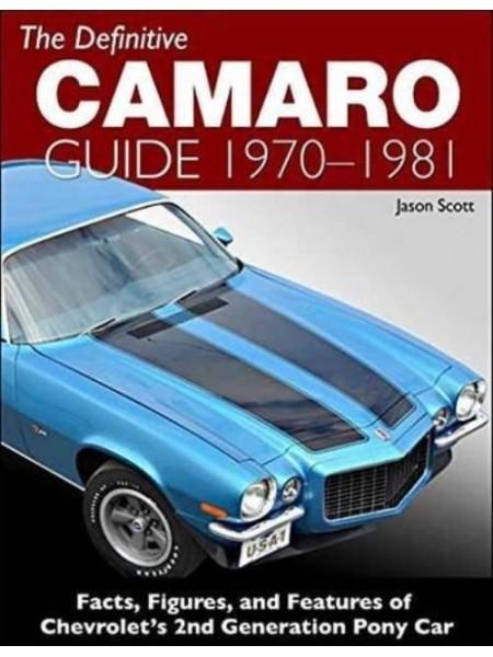THE DEFINITIVE CAMARO GUIDE 1970 1/2 - 1981