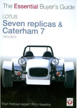 LOTUS SEVEN REPLICAS & CATERHAM 7 1973-2013 - ESSENTIAL BUYER'S GUIDE