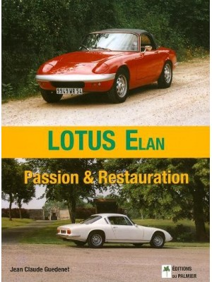 LOTUS ELAN PASSION ET RESTAURATION