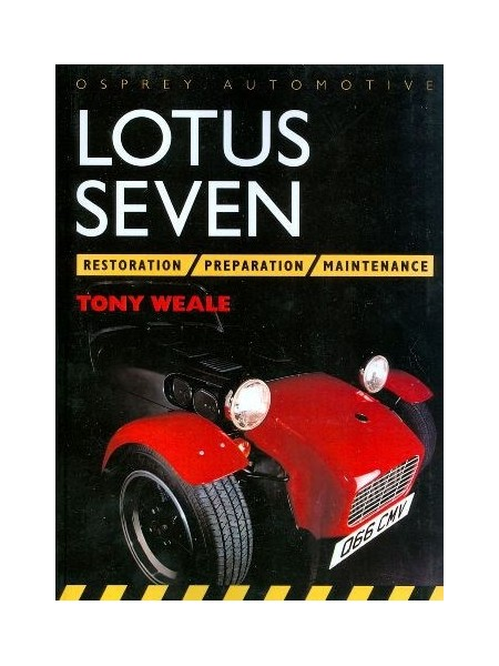 LOTUS SEVEN : PREPARATION, RESTORATION AND MAINTENANCE