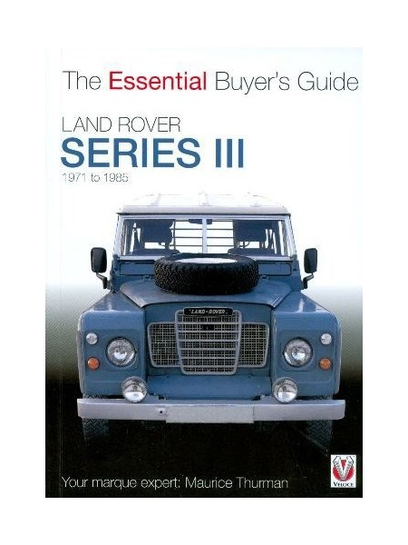 LAND ROVER SERIES III - ESSENTIAL BUYER'S GUIDE