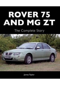 ROVER 75 AND MGZT : THE COMPLETE STORY