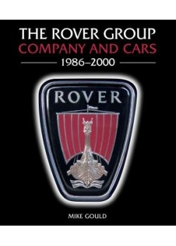 THE ROVER GROUP : COMPANY AND CARS, 1986-2000