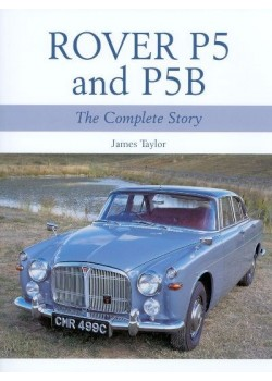 ROVER P5 AND P5B - THE COMPLETE STORY - PAPERBACK EDITION