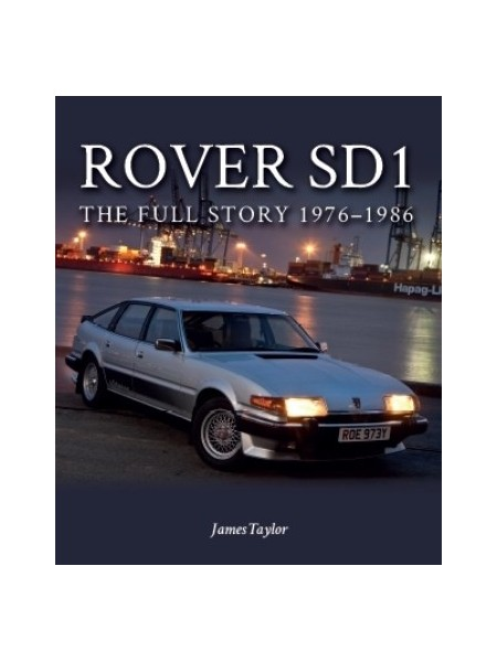 ROVER SD1 THE FULL STORY 1976-1986