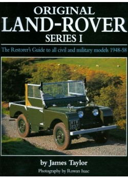 ORIGINAL LAND ROVER SERIES I - THE RESTORER'S GUIDE