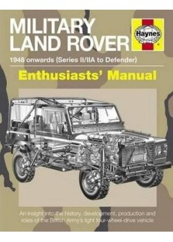 MILITARY LAND ROVER 1948 ONWARDS ENTHUSIASTS'MANUAL