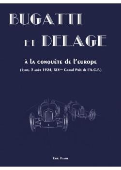BUGATTI ET DELAGE A LA CONQUETE DE L'EUROPE